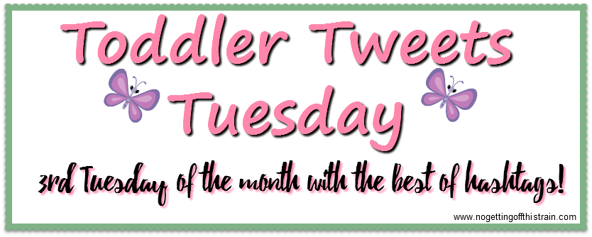 Toddler Tweets Tuesday #4