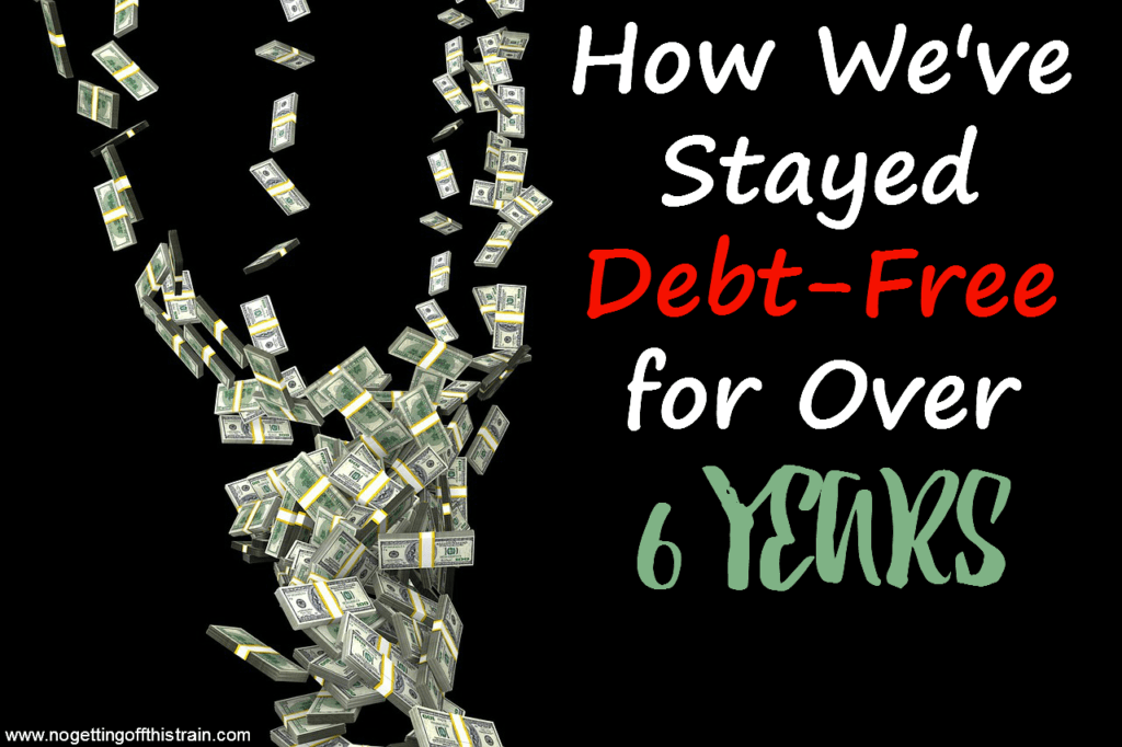 How We've Stayed Debt-Free for Over 6 Years