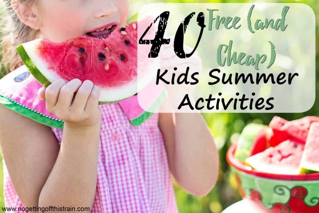 40 Free (And Cheap) Kids Summer Activities