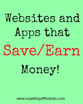 Websites and apps that save/earn money!