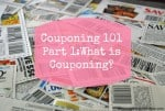 Couponing 101 Part 1: What is Couponing?