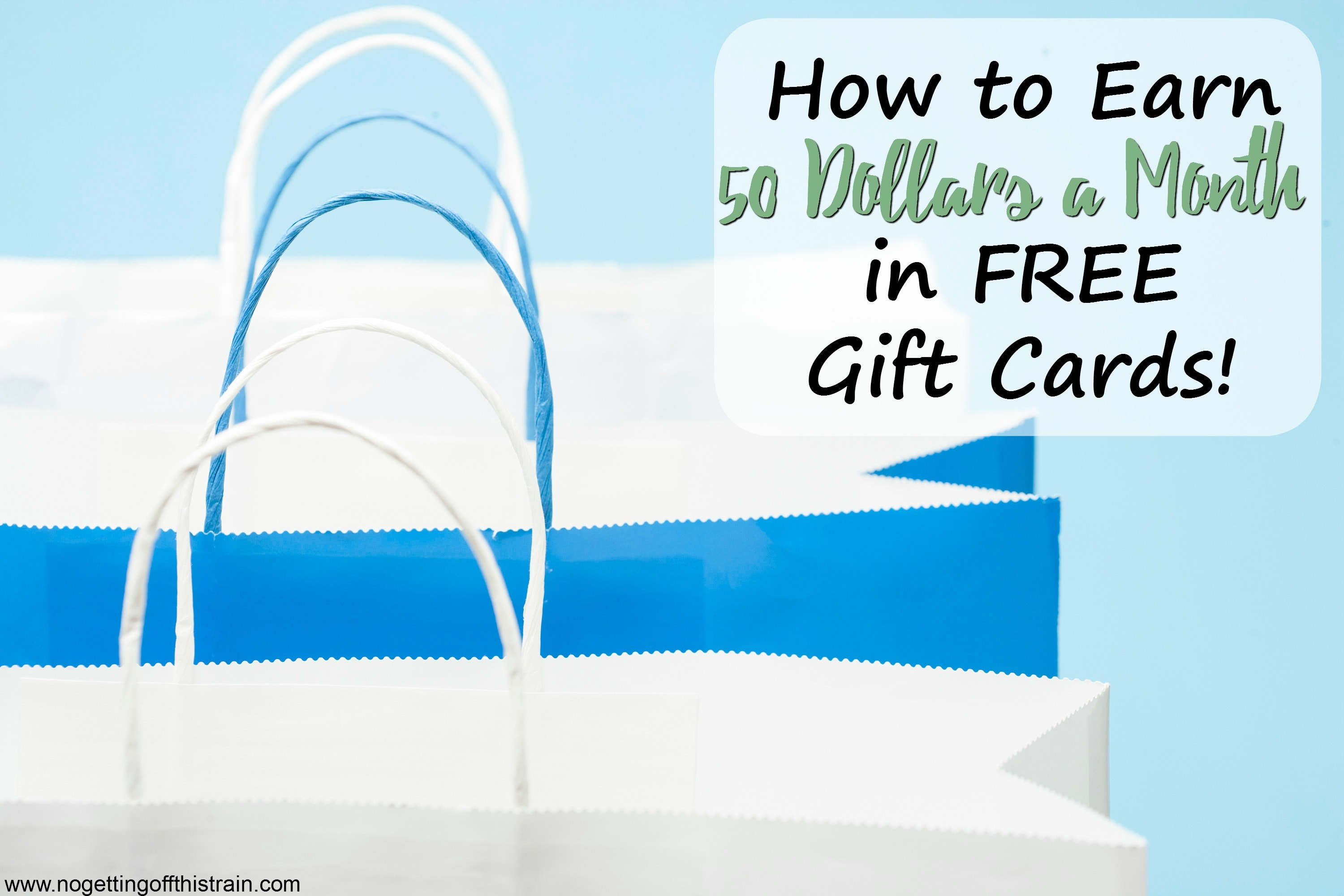 How to Earn 50 Dollars a Month in FREE Gift Cards!