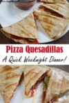 "Image of pizza quesadillas with the title ""Pizza Quesadillas: A quick weeknight dinner!"""