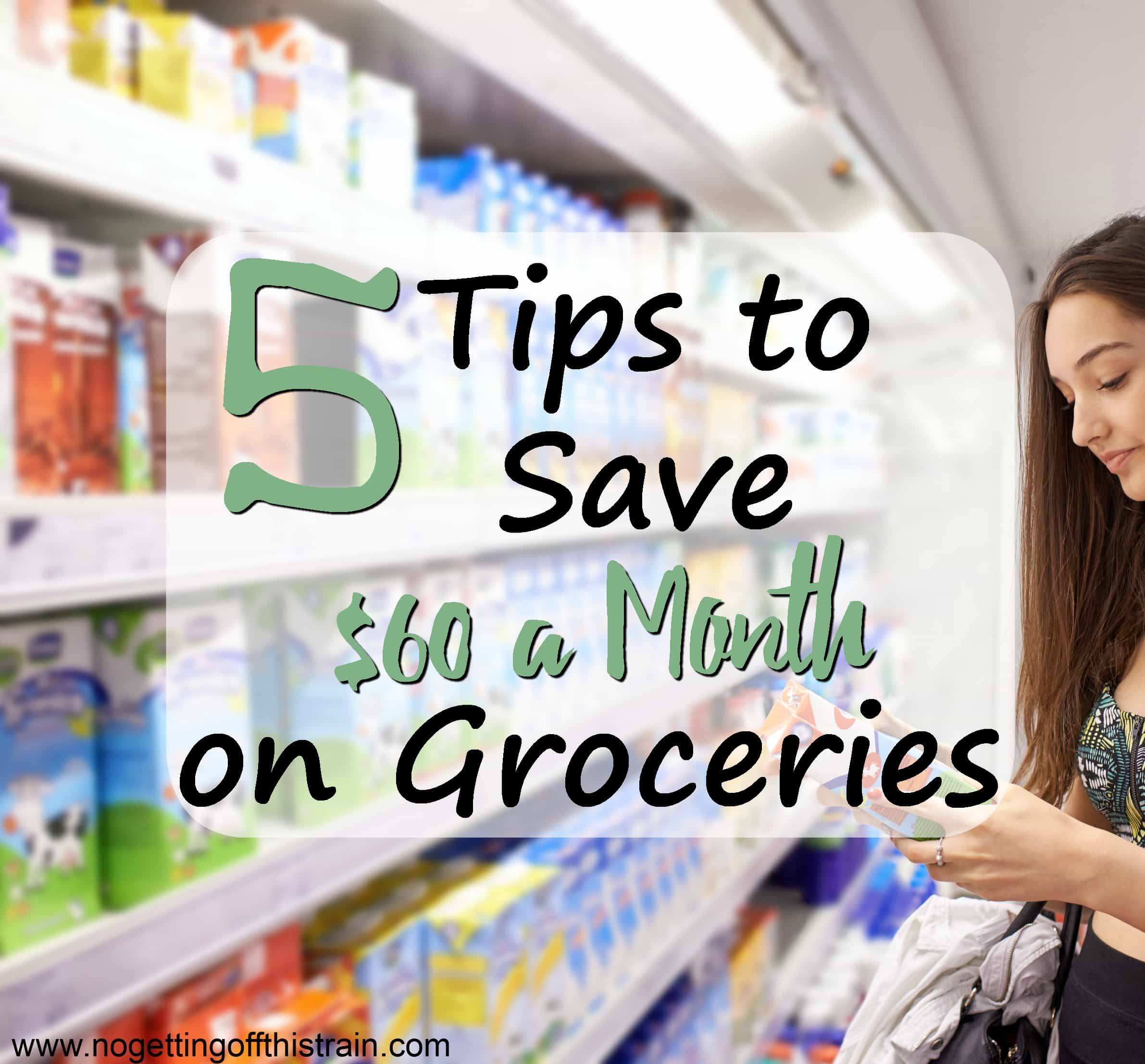 5 Tips to Save $60 a Month on Groceries
