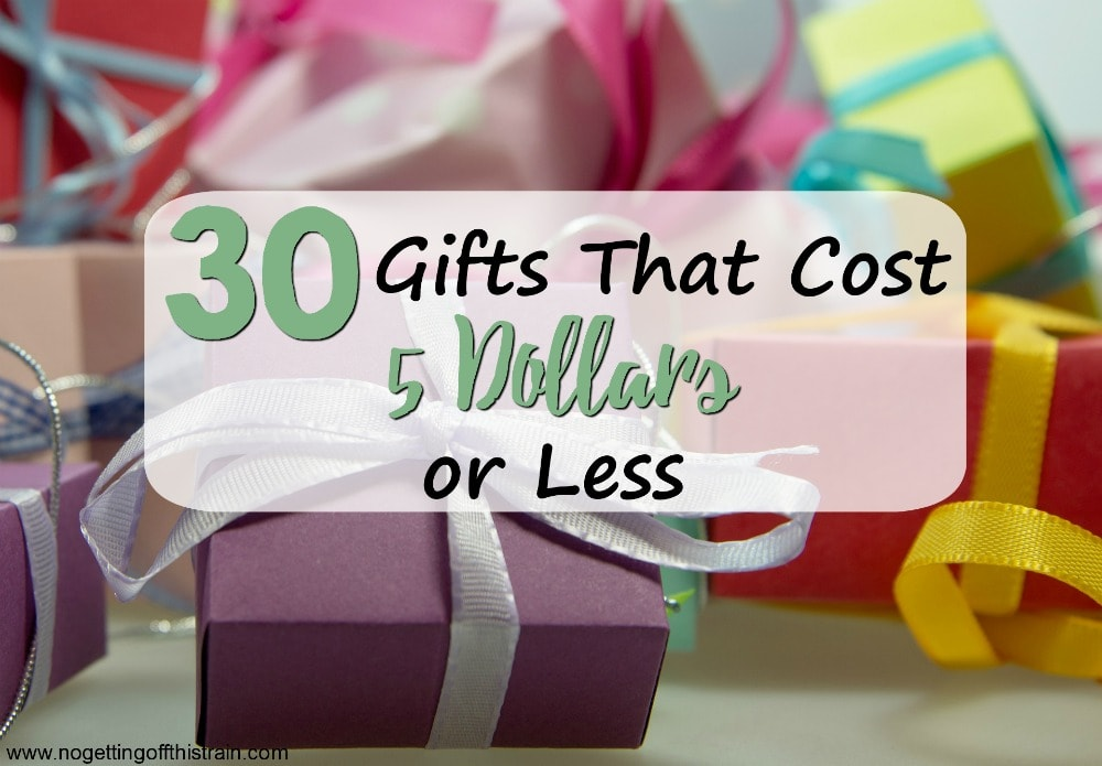 Looking for gifts on a budget? Here is a list of 30 gifts under 5 dollars! Perfect for teachers, neighbors, or small special occasions.