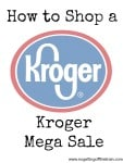 How to Shop a Kroger Mega Sale