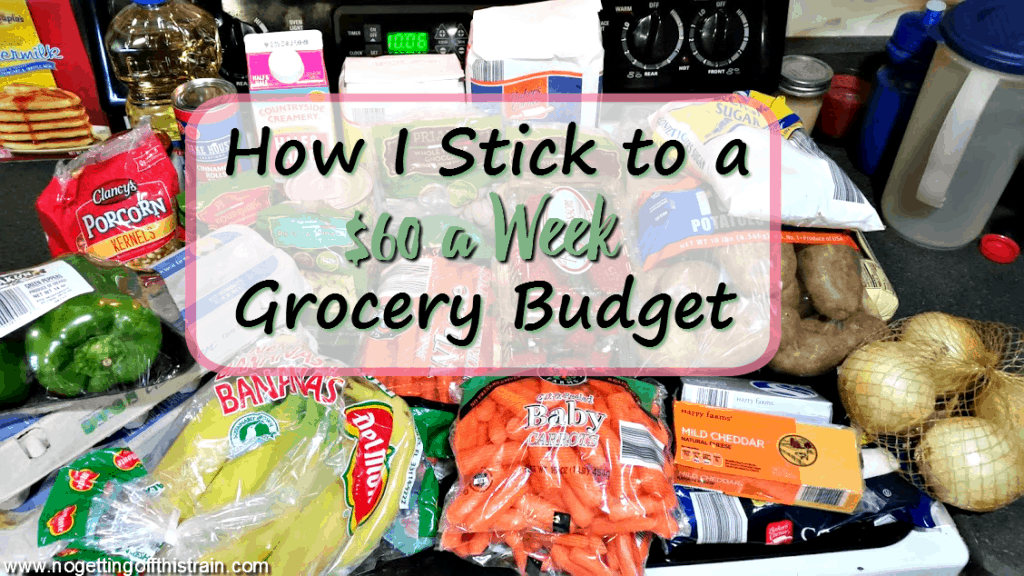 "Image of groceries with the title ""How I Stick to a $60 a Week Grocery Budget"""
