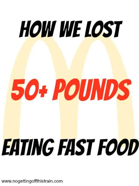 How We Lost 50+ Pounds Eating Fast Food