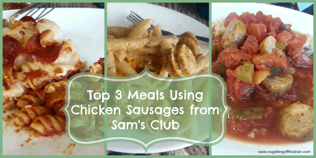My top 3 meals using chicken sausages from Sam's Club! These are a must-have. www.nogettingoffthistrain.com
