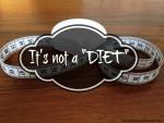 """It's Not a """"Diet"""""""