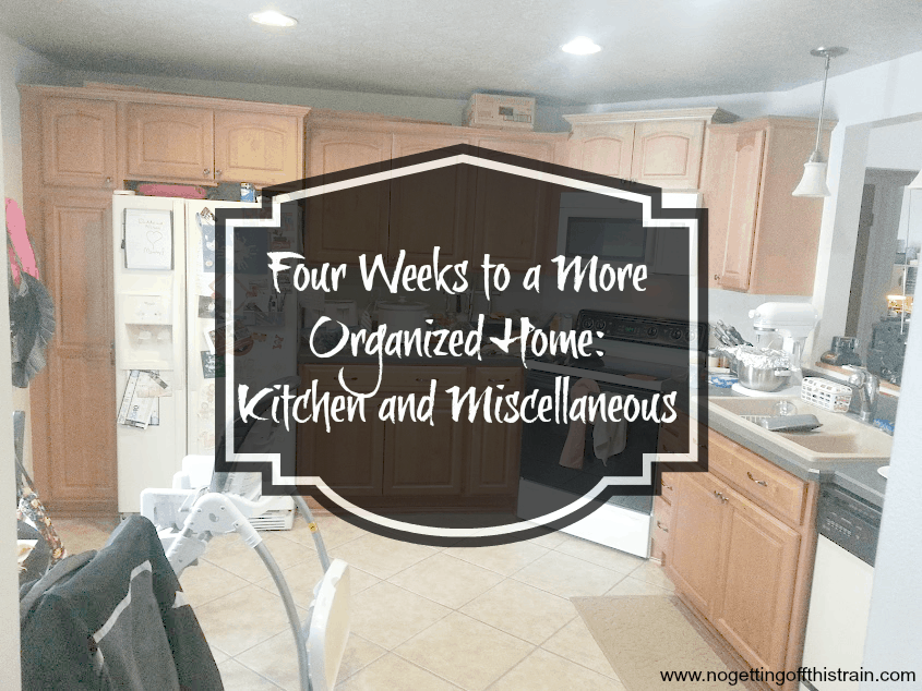 Four Weeks to a More Organized Home: Kitchen and Miscellaneous