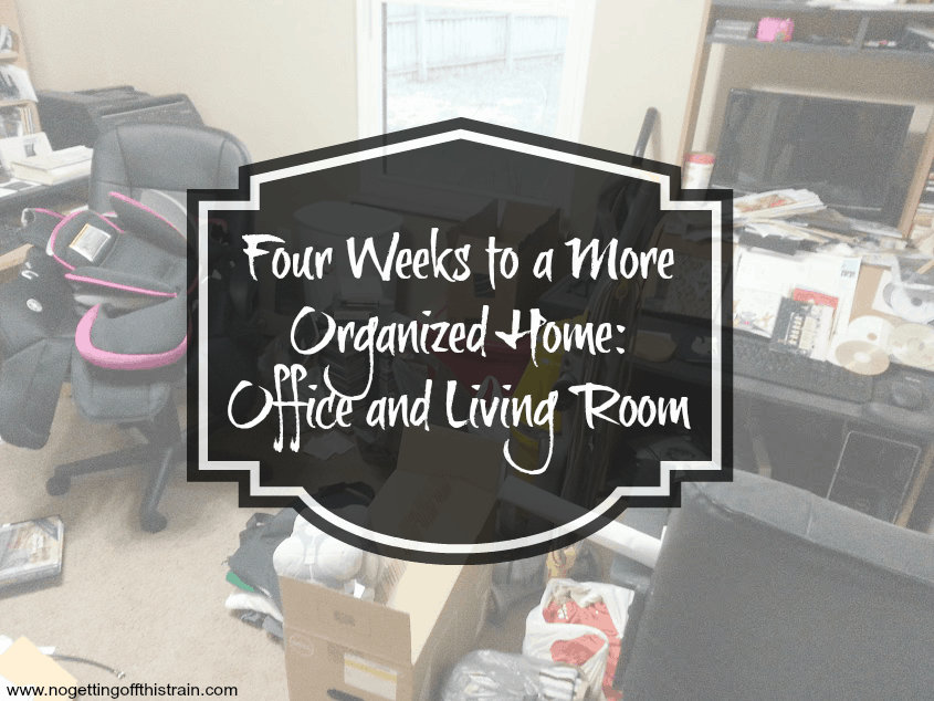 The new year is a great time to organize your home! De-clutter and relax knowing that your home is more in order! Week 3: Office and Living Room. www.nogettingoffthistrain.com
