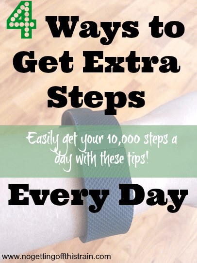 Having trouble getting your 10,000 steps a day with your Fitbit? Here are 4 ways to get those extra steps in with little effort! www.nogettingoffthistrain.com