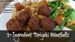 3-Ingredient Teryiaki Meatballs