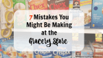 7 Mistakes You Might Be Making at the Grocery Store
