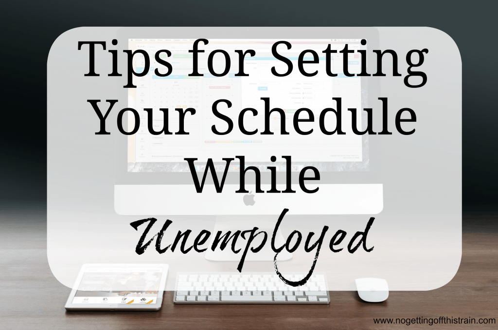 If you're currently unemployed, you need a schedule to keep yourself from getting burned out. Here are some tips for setting your schedule. www.nogettingoffthistrain.com
