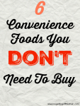 6 Convenience Foods You Don't Need to Buy