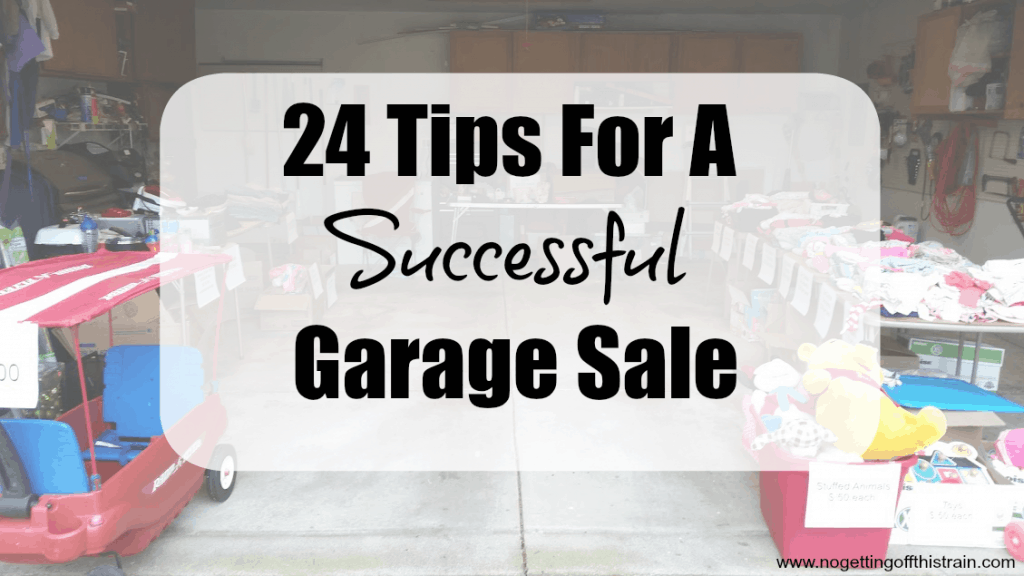 It's the start of garage sale season! Here are 24 tips to help you get the most out of your garage sale. www.nogettingoffthistrain.com