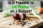 Is it Possible to Eat Healthy on a Budget?