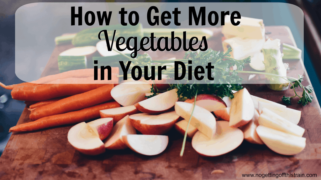 Do you need to get more vegetables in your diet? Here are three easy ways to do so! www.nogettingoffthistrain.com