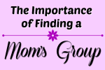 The Importance of Finding a Mom's Group