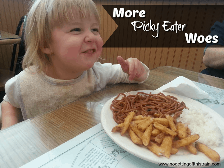 More picky eater woes- www.nogettingoffthistrain.com