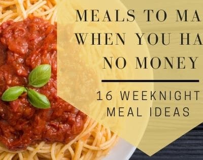 Meals To Make When You Have No Money