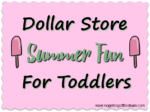 Dollar Store Summer Fun For Toddlers