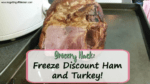 Grocery Hack: Freeze Discount Ham and Turkey