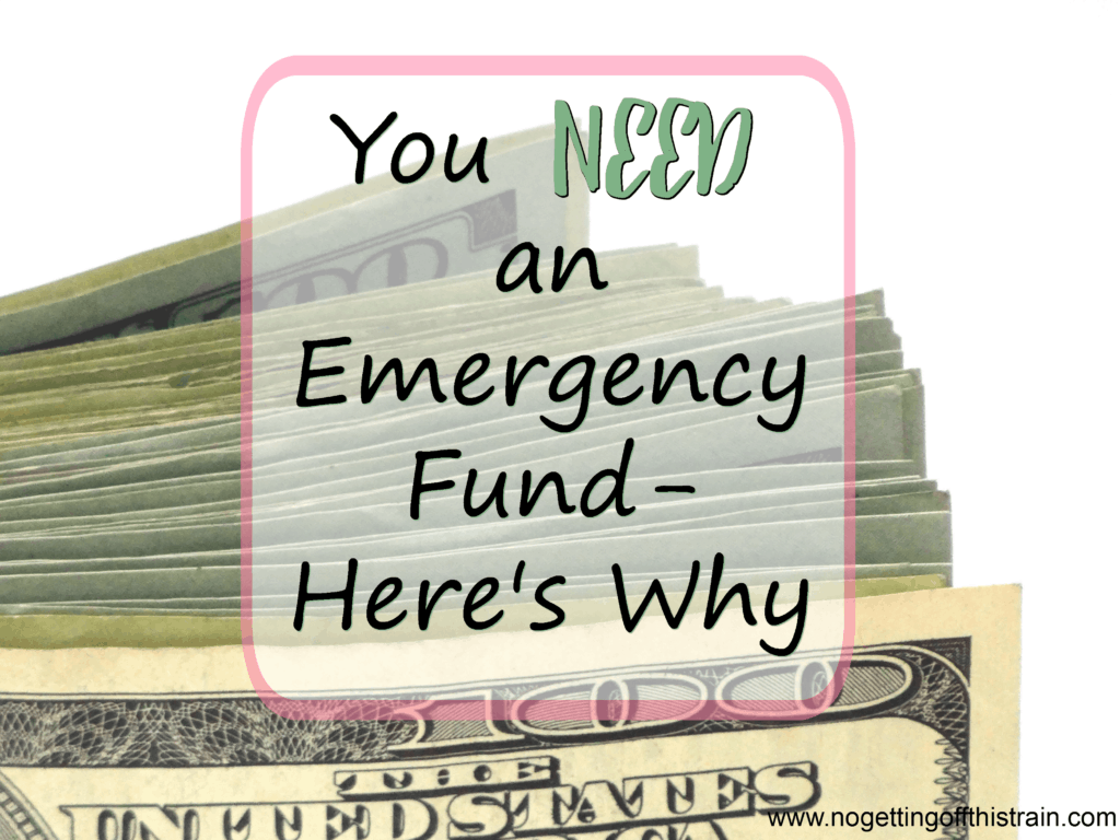 Do you have an emergency fund? If not, you NEED one, and here's why. www.nogettingoffthistrain.com
