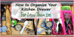 How to Organize Your Kitchen Drawer for Less Than $10