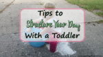 Tips to Structure Your Day With a Toddler