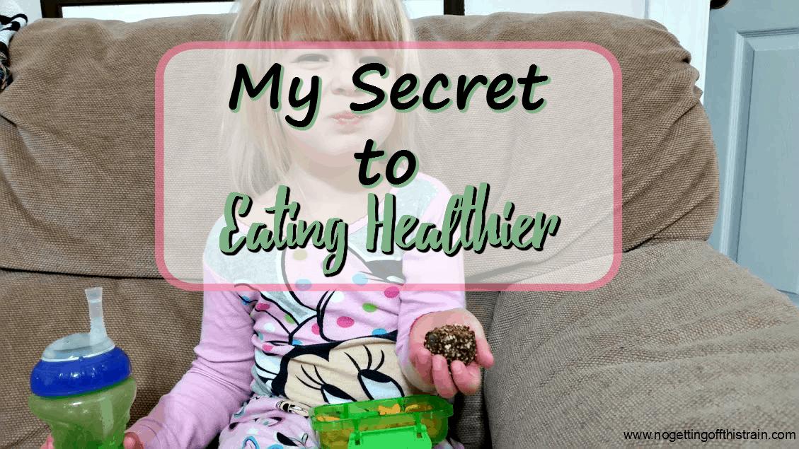 My Secret to Eating Healthier