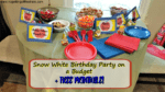Snow White Birthday Party on a Budget + FREE PRINTABLE!