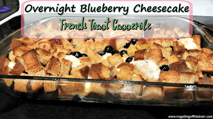 Overnight Blueberry Cheesecake French Toast Casserole