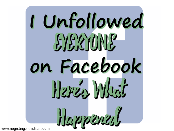 I Unfollowed EVERYONE on Facebook-Here's What Happened
