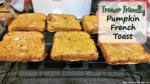 Freezer Friendly Pumpkin French Toast