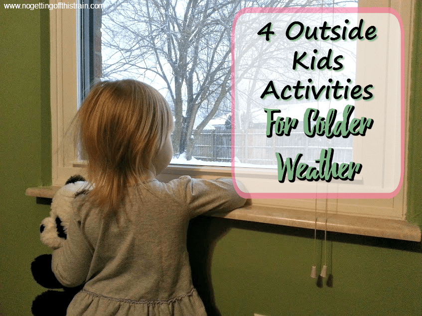 It's hard to play outside when it's cold, but it can be made fun! Here are 4 kids activities you can do outside in colder weather.