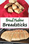 "Image of breadsticks on a cookie sheet and laying in a basket lined with a red napkin with the title ""Bread Machine Breadsticks"""