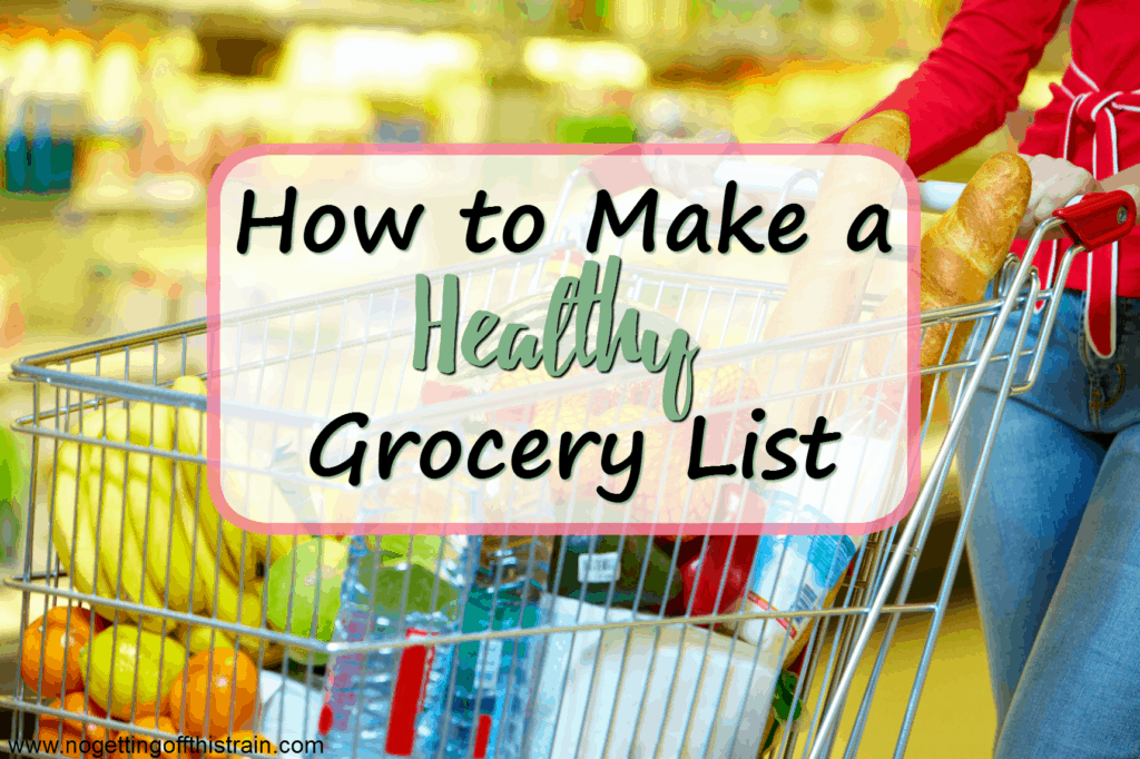"Image of a grocery cart with the title ""How to Make a Healthy Grocery List"""