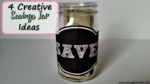 4 Creative Savings Jar Ideas