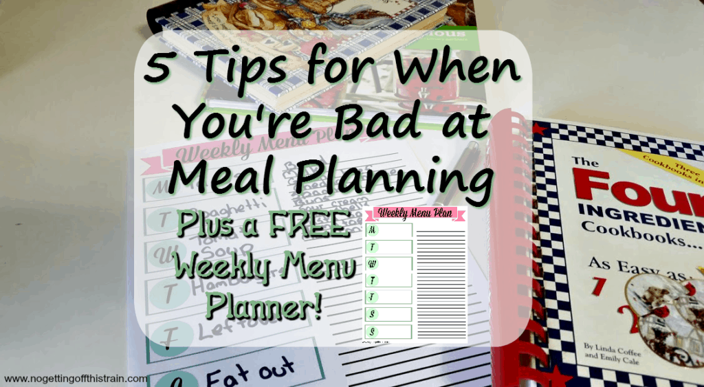 Coming up with a weekly menu doesn't have to be hard! Here are 5 tips for when you're bad at meal planning to help organize your process.