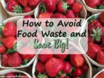 How to Avoid Food Waste and Save Big