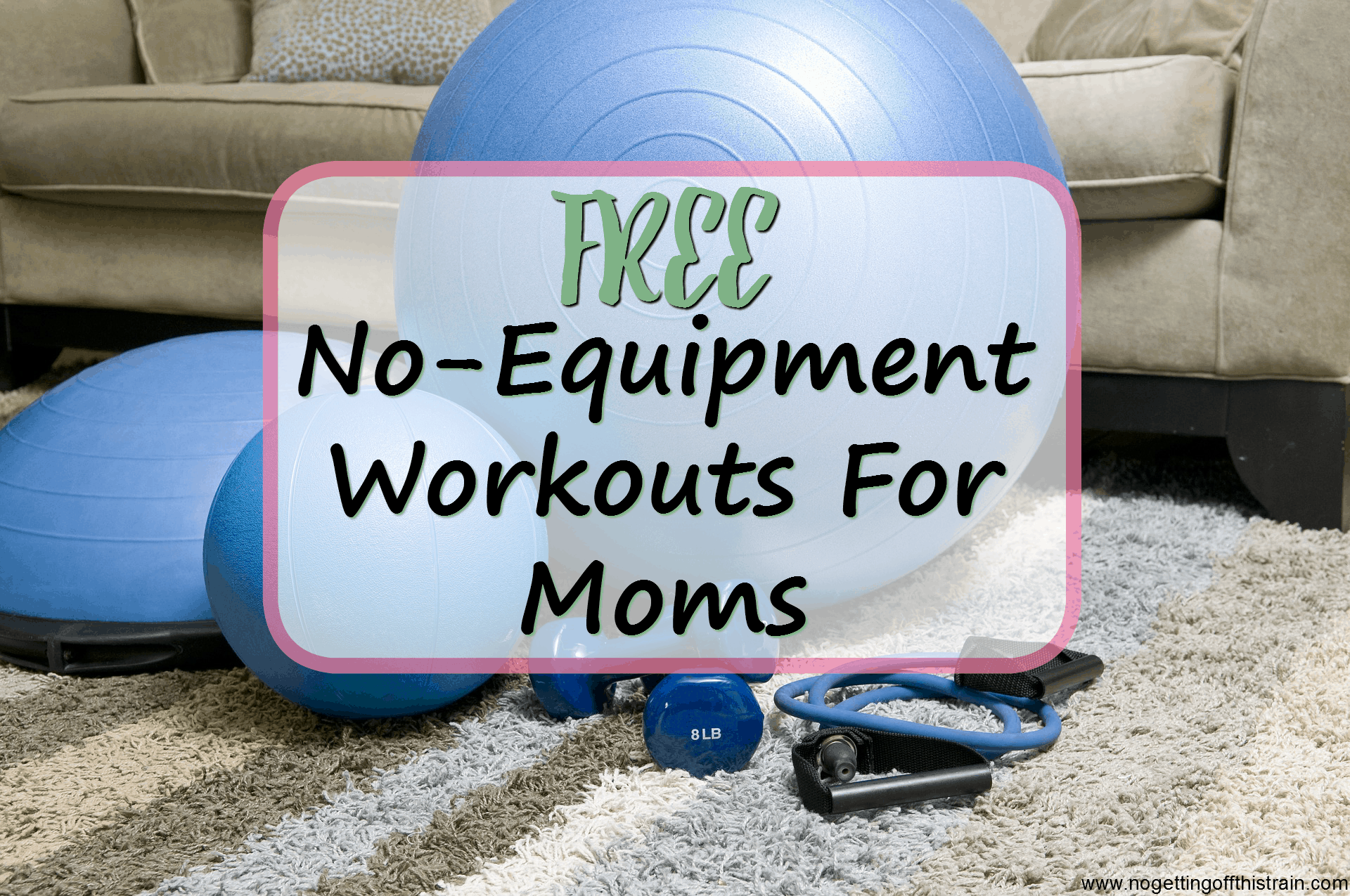 Free No-Equipment Workouts for Moms