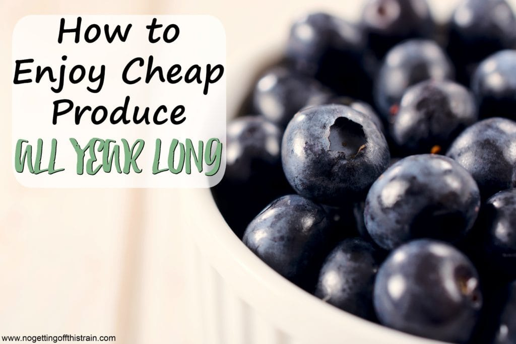 How to Enjoy Cheap Produce All Year Long
