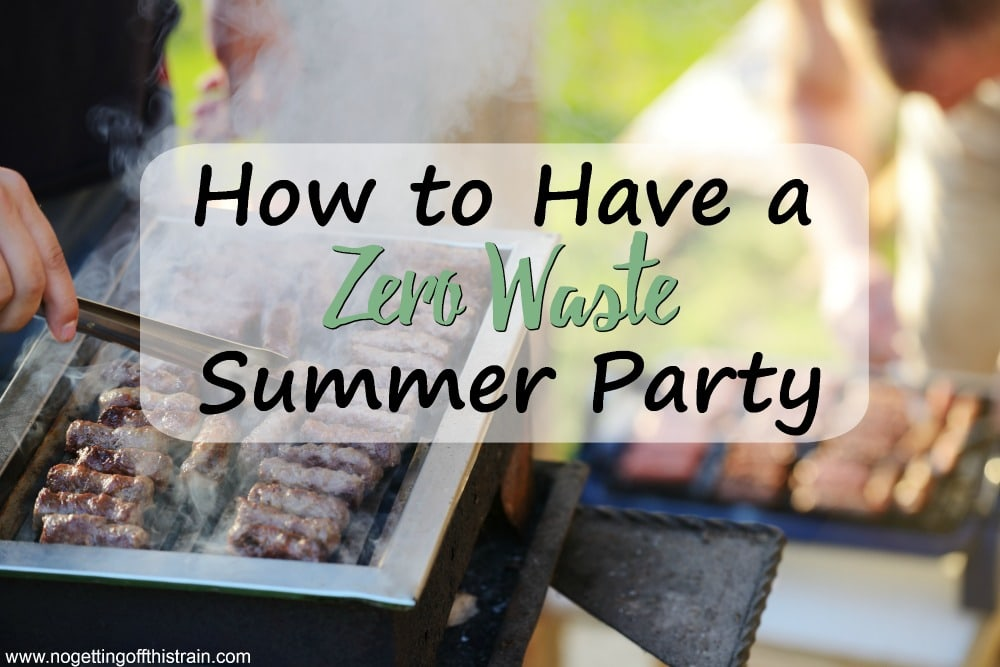 How to Have a Zero Waste Summer Party
