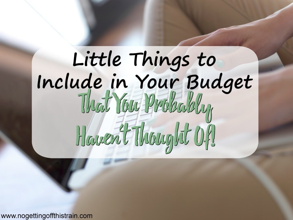 Little Things to Include in Your Budget