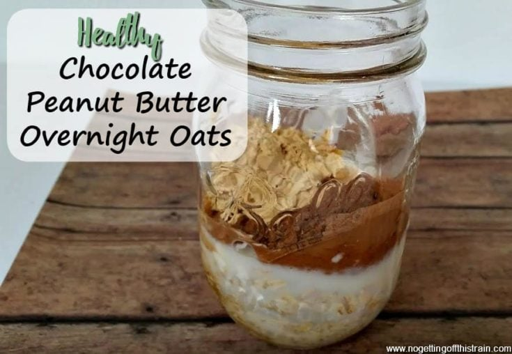 Healthy Chocolate Peanut Butter Overnight Oats