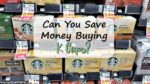 Can You Save Money Buying K Cups?