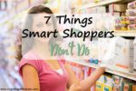 7 Things Smart Shoppers Don't Do